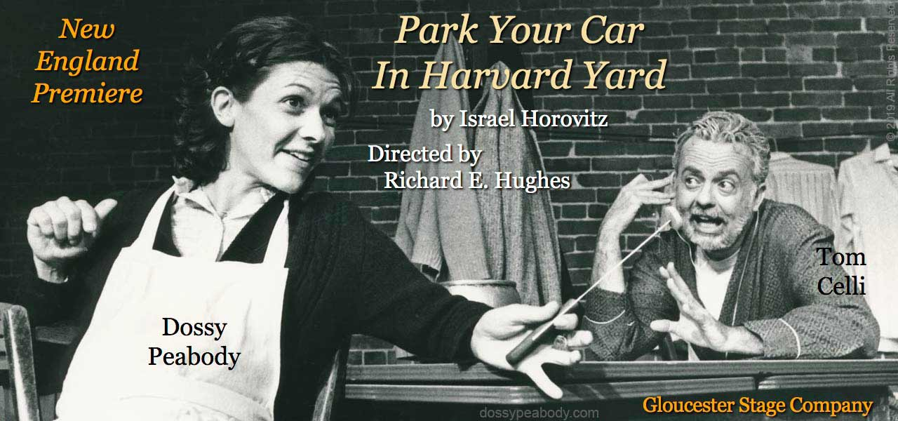 "Dossy Peabody, Tom Celli, directed by Richard E. Hughes, in the New England Premiere of Israel Horovitz's ""Park Your Car in Harvard Yard""."